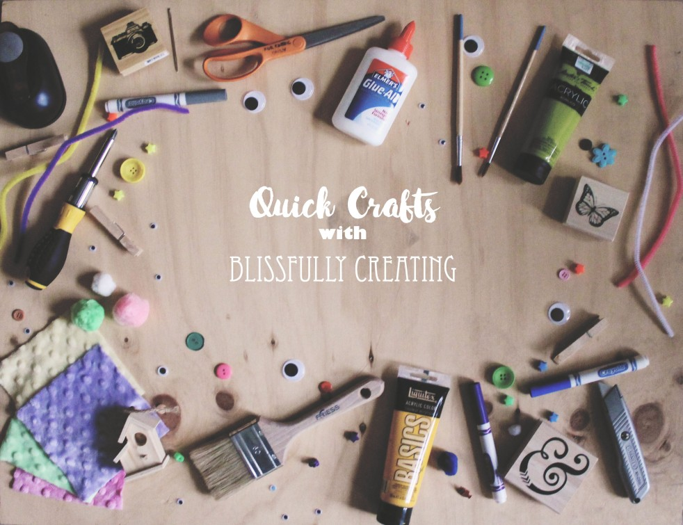 Quick crafts with blissfully creating for Quick craft